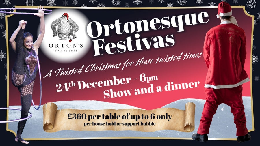 Image of Ortonesque Festivas 24th DEC Late 8pm Dinner (6pm Show)