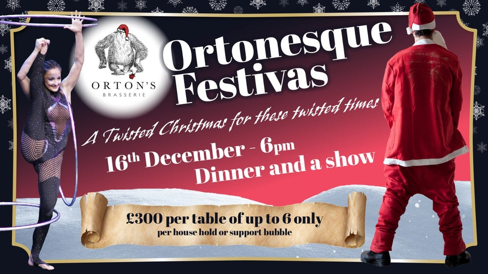 Image of  Ortonesque Festivas 16th DEC Early 6pm Dinner  8pm show