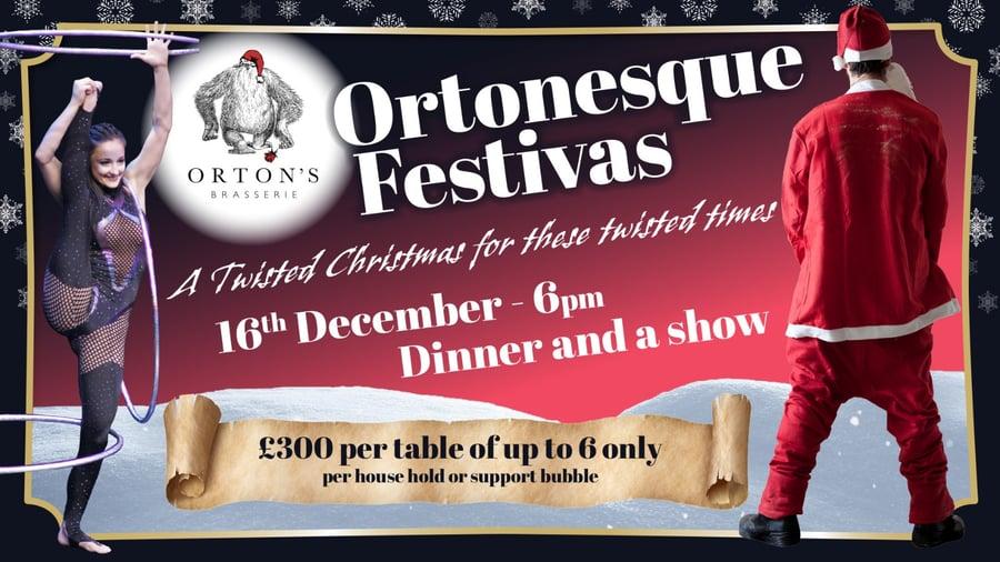 Image of  Ortonesque Festivas 16th DEC Early 6pm Dinner  8pm show