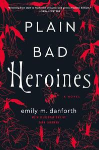 Image of Emily M. Danforth -- <em>Plain Bad Heroines</em> -- SIGNED -- Inky Phoenix Book Club