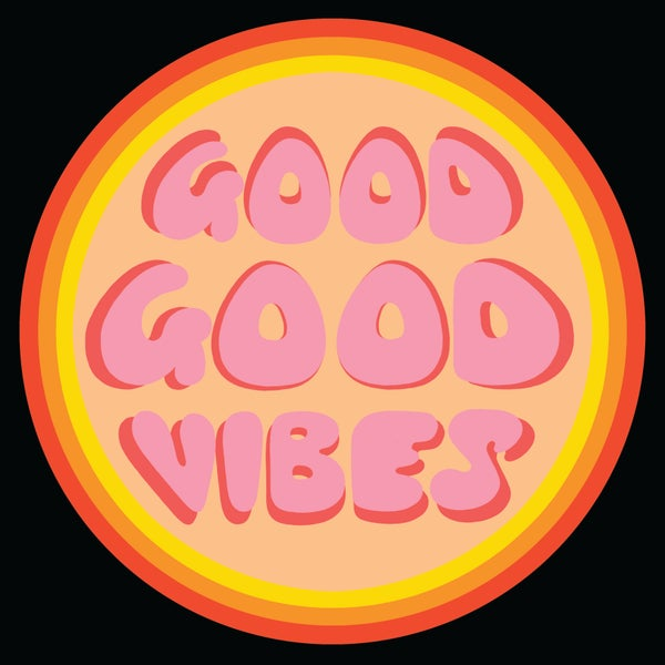 "Image of 12"" digital badge print, signed - GOOD GOOD VIBES"