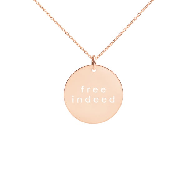 "Image of ""Free Indeed"" - Engraved Disc Necklace (Rose, Gold, Silver)"