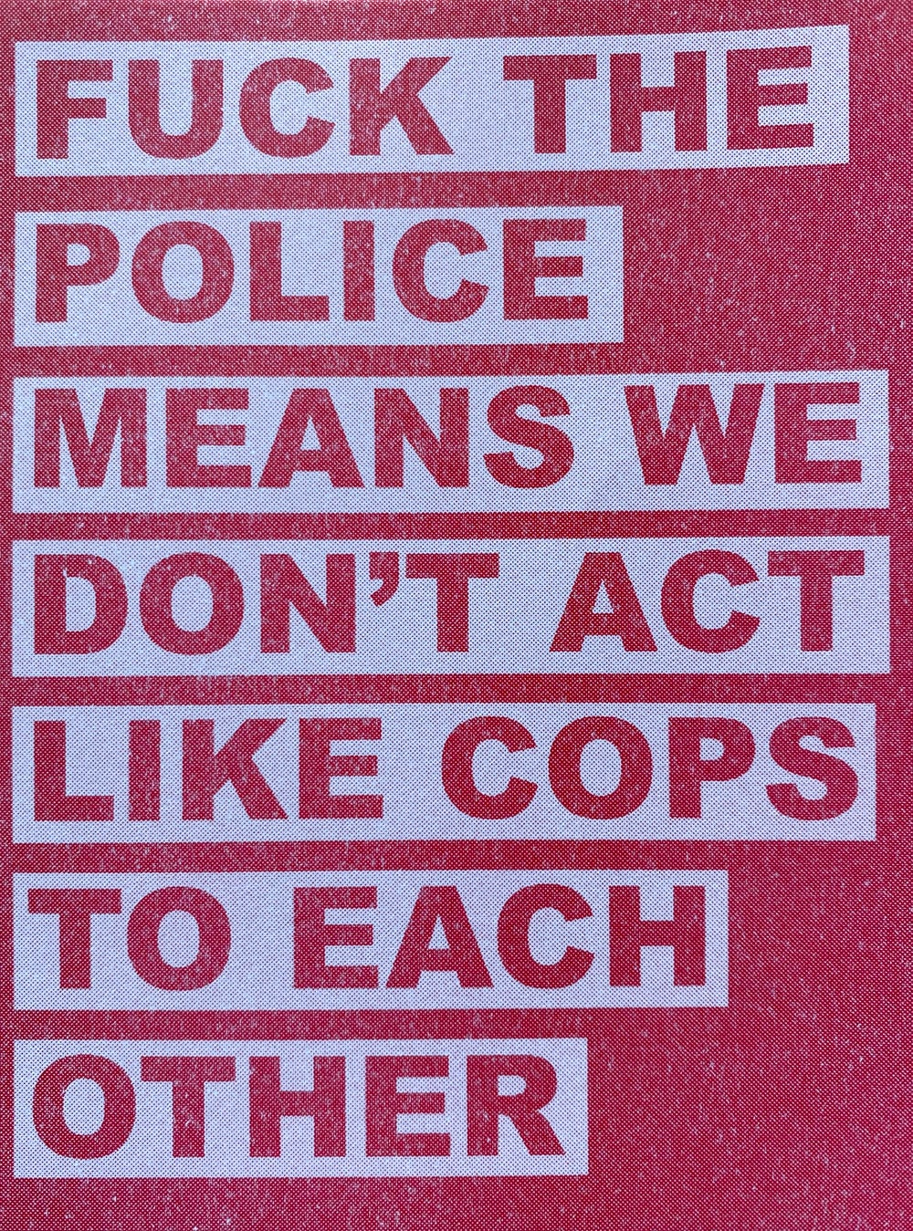 Fuck the Police Means We Don't Act Like Cops to Each Other