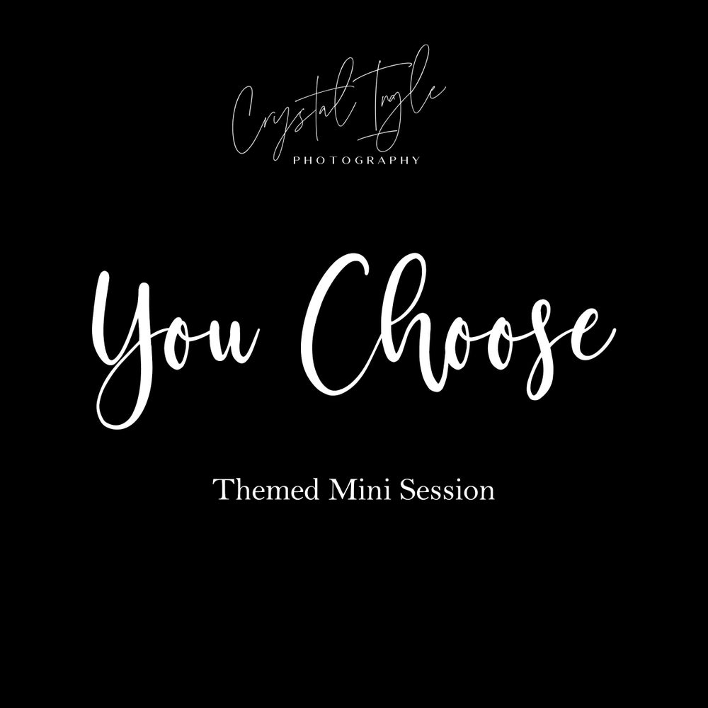 Image of YOU CHOOSE | Themed Mini Sessions