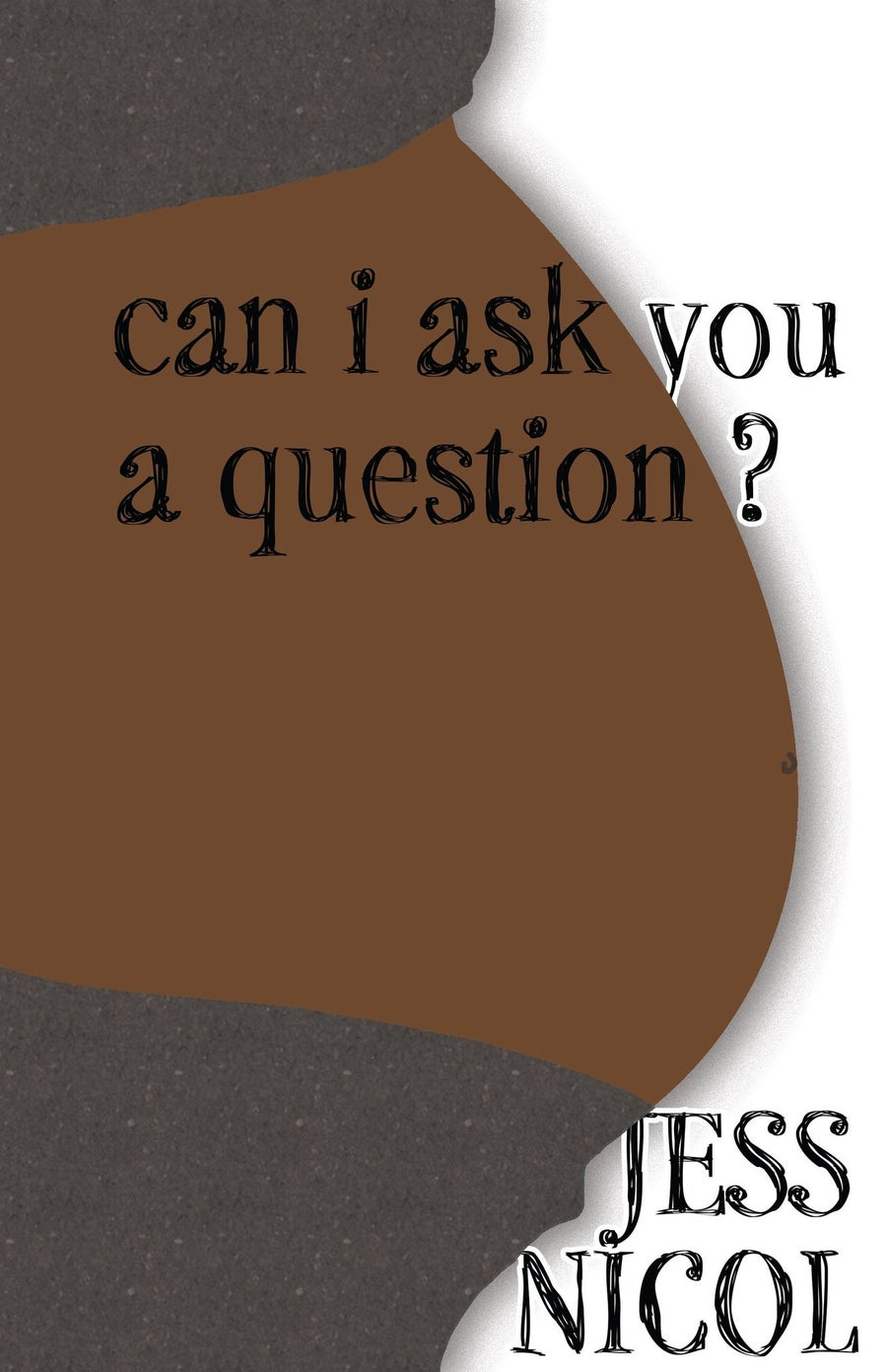 """Image of """"Can I Ask You a Question?"""" by Jess Nicol"""