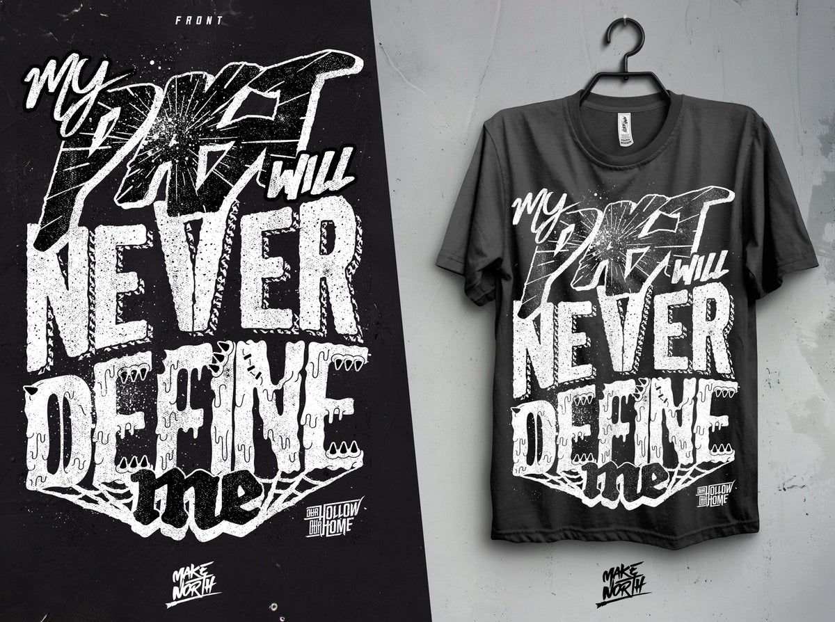 Image of MY PAST WILL NEVER DEFINE ME Tee Shirt
