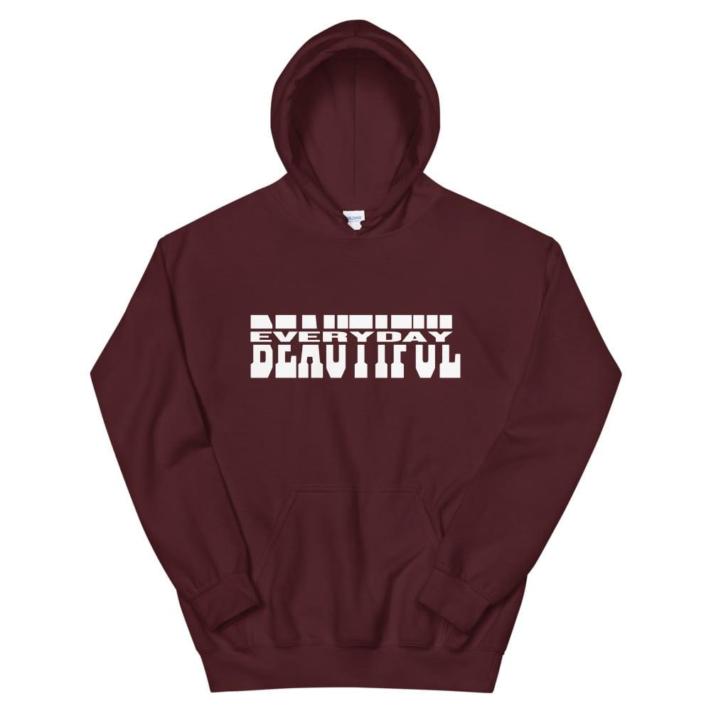 You're Beautiful Everyday Hoodie - Maroon