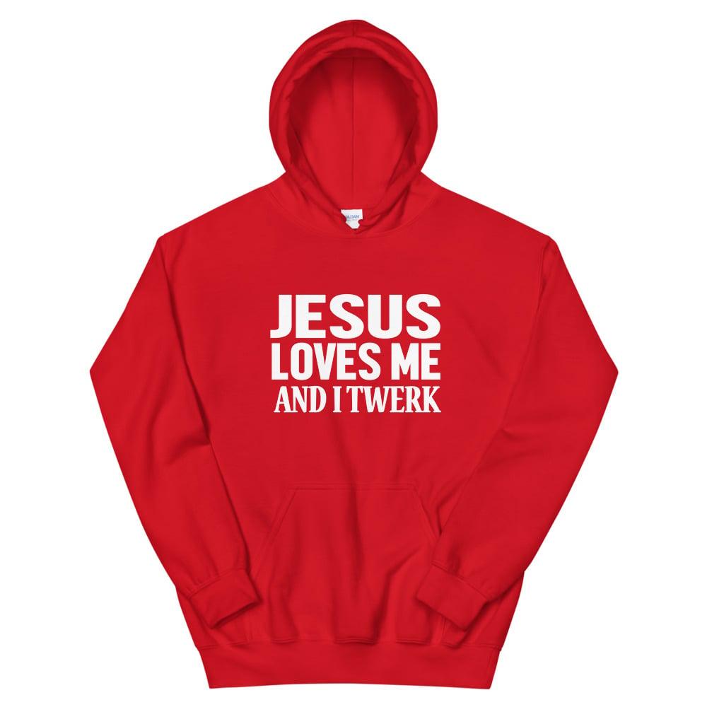 Jesus Loves Me and I Twerk Hoodie - Red