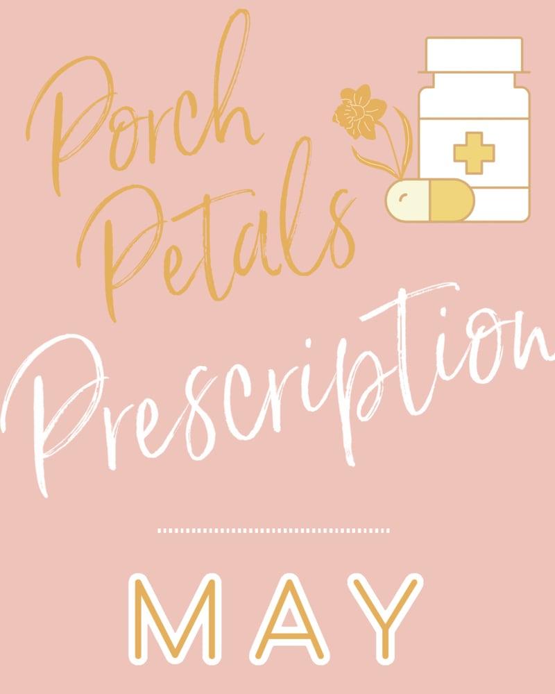 Image of MAY Porch Petals PRESCRIPTION
