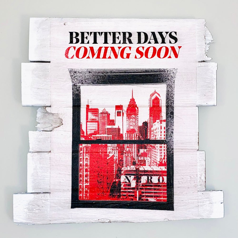 """""""BETTER DAYS COMING SOON"""" Wood Panel"""