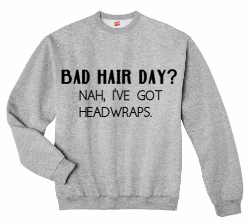 Image of BAD HAIR DAY? - SWEATER