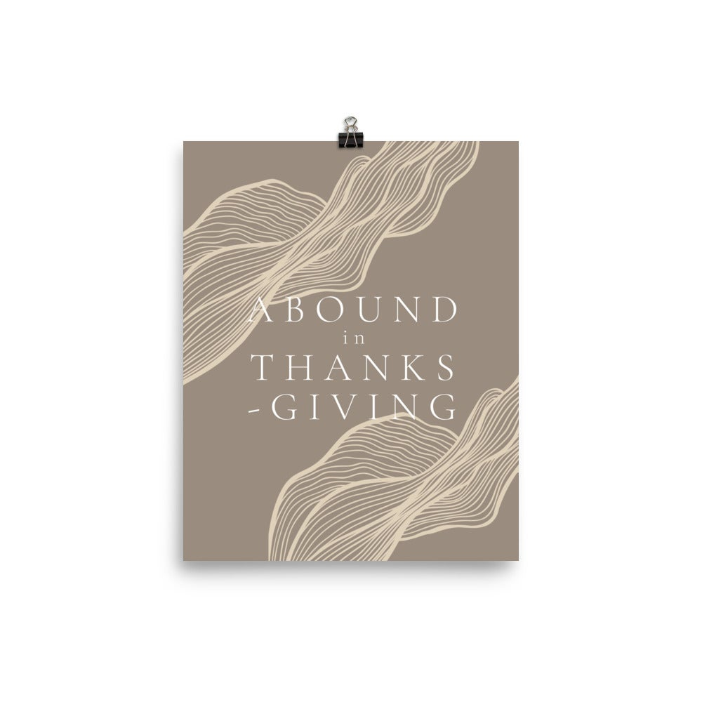 Image of Abound in Thanksgiving Print