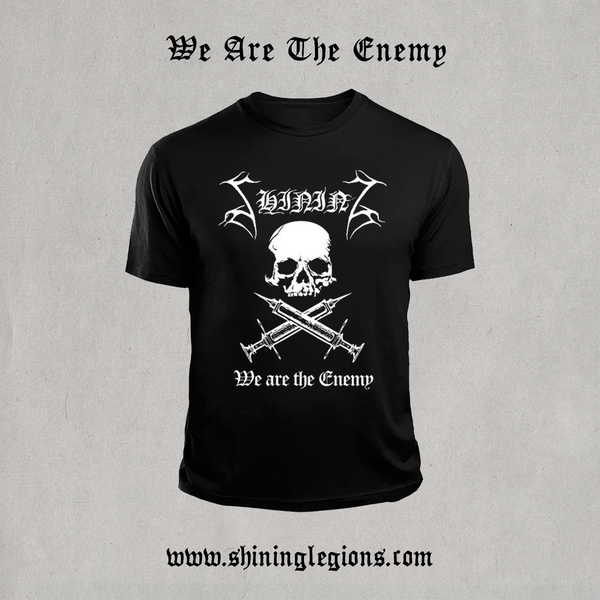 "Image of PRE-ORDER Shining ""We Are The Enemy"" T-Shirt"