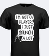Not A Player Tee
