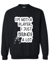 Not A Player Sweatshirt