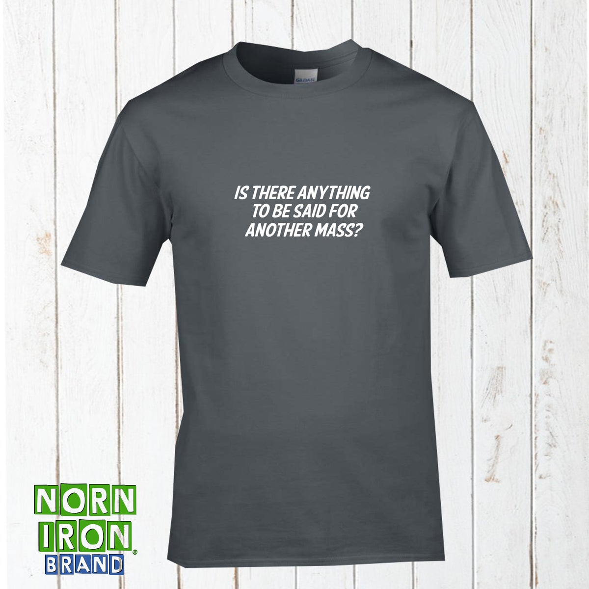 Is There Anything To Be Said For Another Mass? T-Shirt