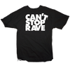 """""""CANT STOP RAVE"""" T-shirt"""