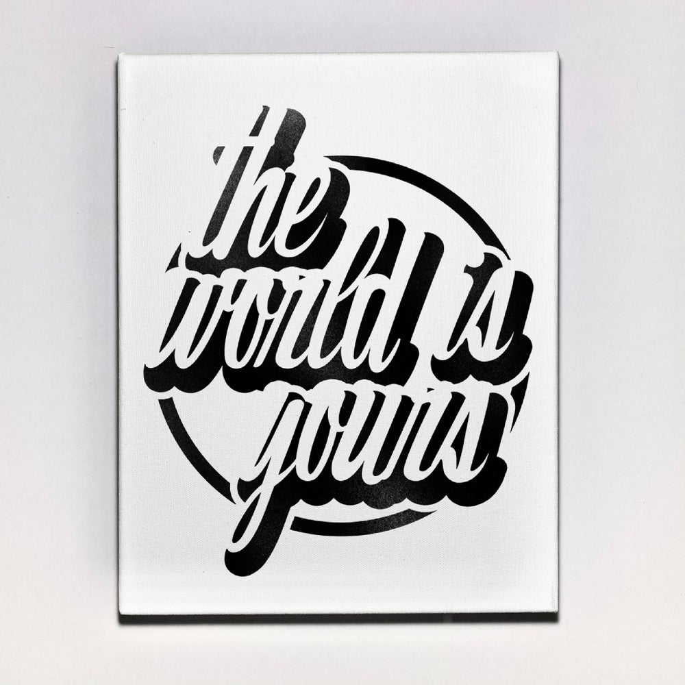 """""""The World Is Yours"""" Canvas"""