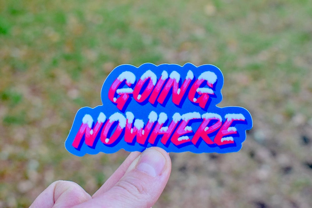 Going nowhere Icy caps Sticker