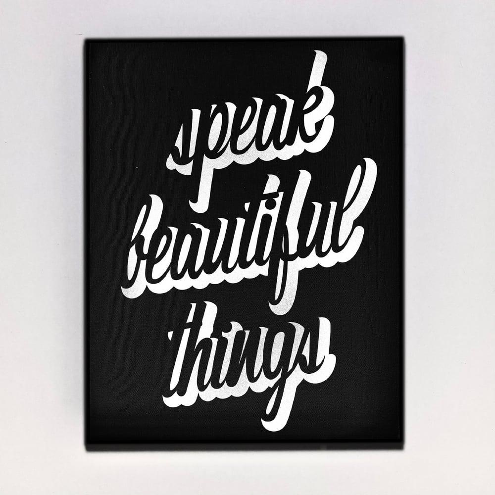 """""""Speak Beautiful Things"""" Canvas"""
