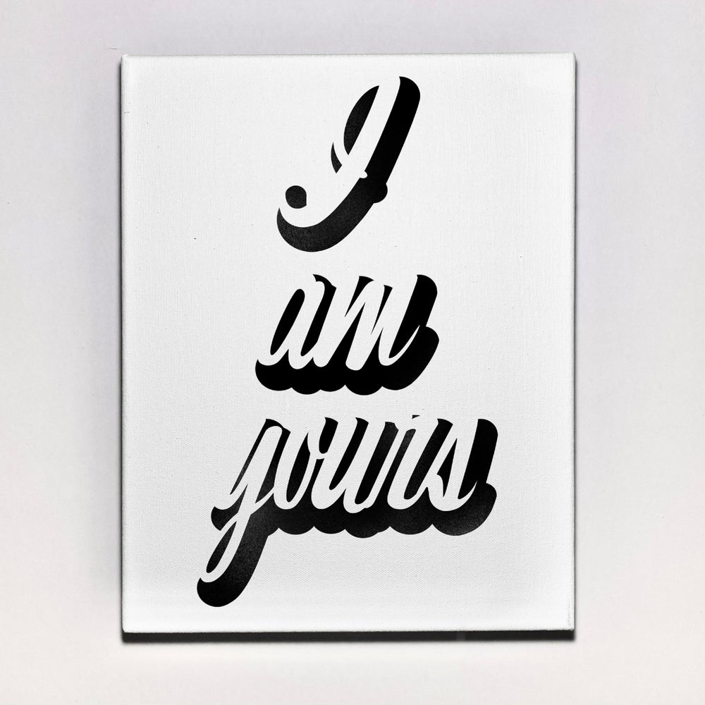"""""""I Am Yours"""" Canvas"""