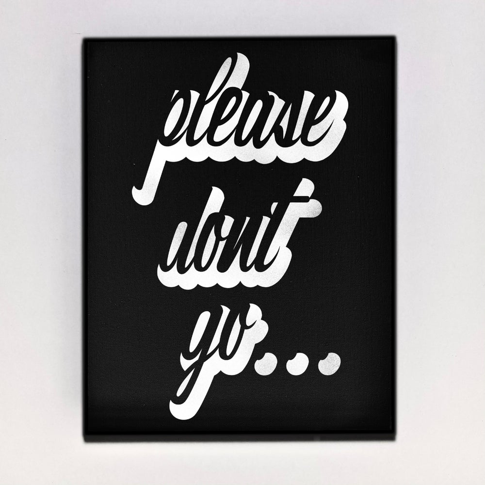 """Please Don't Go"" Canvas"