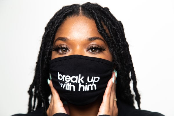 Image of Break Up With Him Face Mask