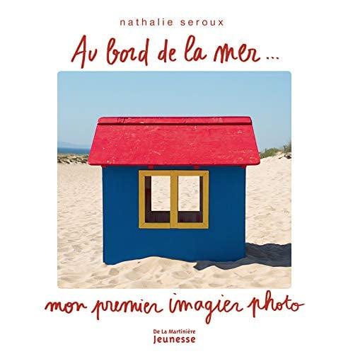 """Image of  """"Au bord de la mer... Mon premier imagier photo"""" /16 mai 2019 de Nathalie Seroux"""