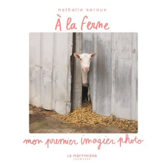 """Image of """"À la ferme""""  Mon premier imagier photo de Nathalie Seroux LIVRE PHOTO JEUNESSE"""