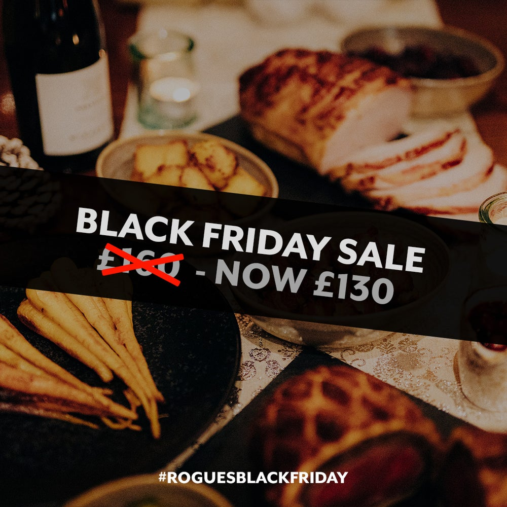 Image of BLACK FRIDAY SALE - £160 Rogue's Christmas Dinner for £130