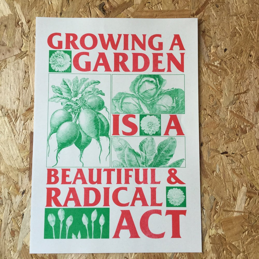 Image of Growing a Garden is a Beautiful & Radical Act riso print A3