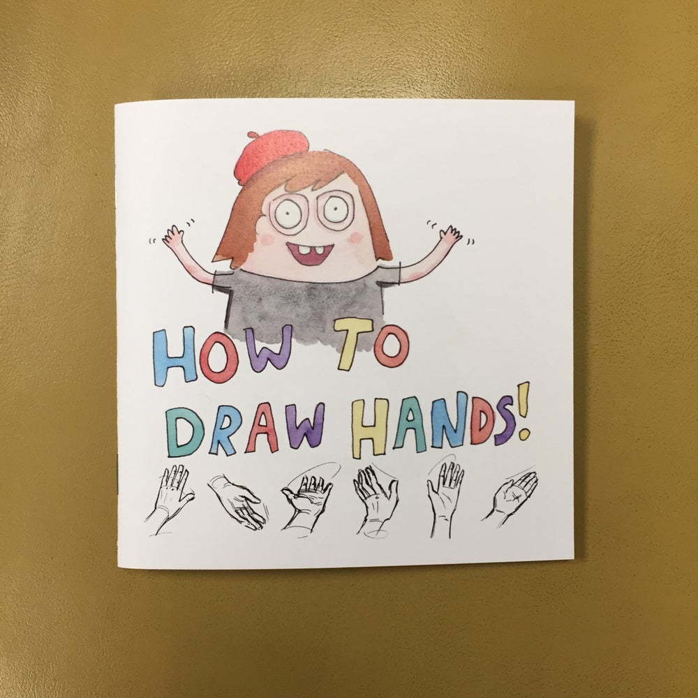 "Image of ""How to Draw (and Hide!) Hands"" Zine"