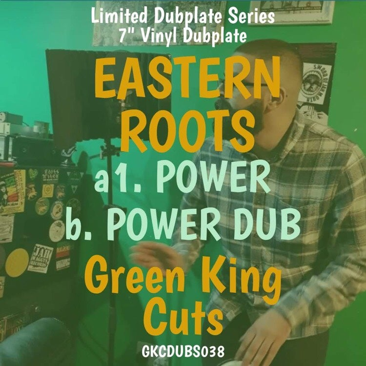 EASTERN ROOTS - POWER / DUB - GKCDUBS038