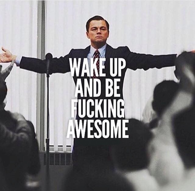 Image of Wake up and be fucking awesome