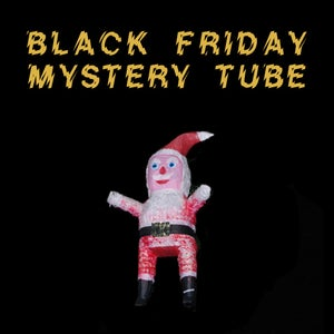 Image of Black Friday Mystery Tube!