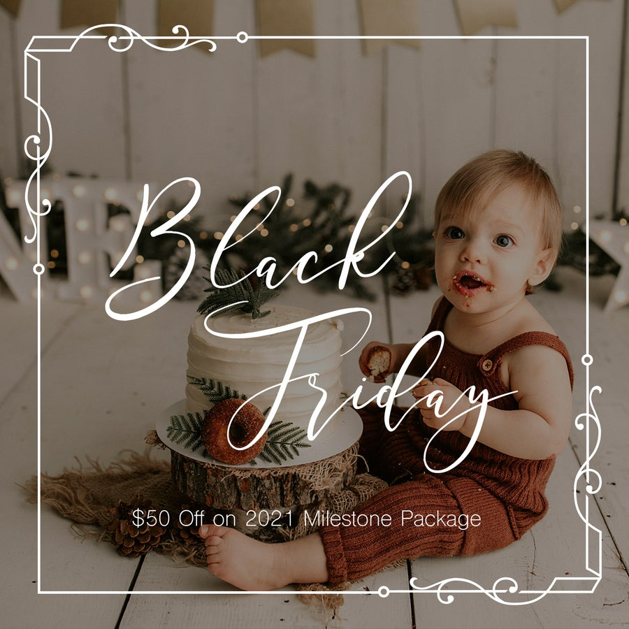 Image of Milestone  Package  $50 off Black Friday Special.