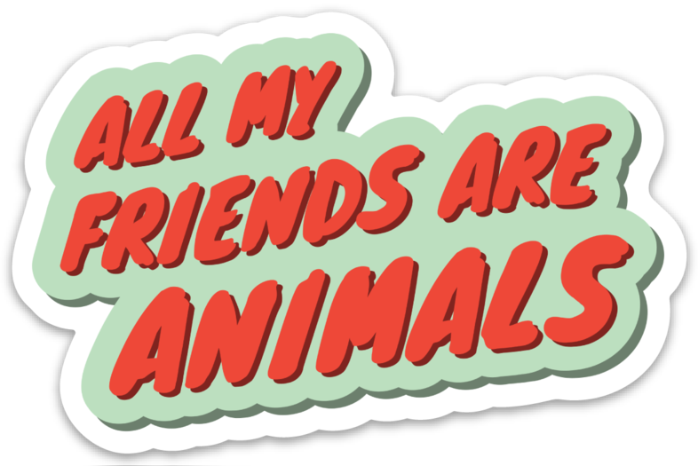 Image of All My Friends Are Animals Magnet