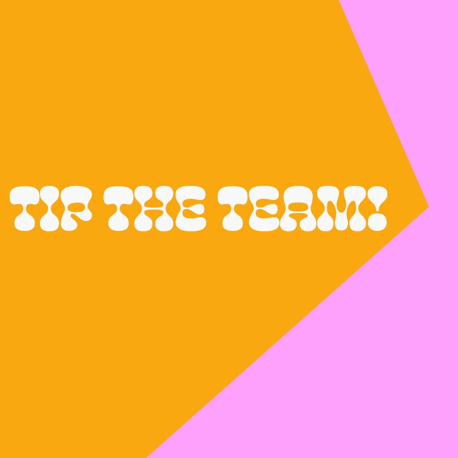 Image of TIP THE TEAM! ♥