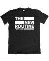 """""""The New Routine"""" - T-Shirt"""