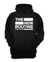 """The New Routine"" - Hoodie"