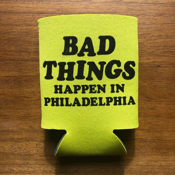 Image of Bad Things Happen In Philadelphia - koozie