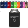 Fight Hangovers, Not Dogs Koozie (assorted colors)