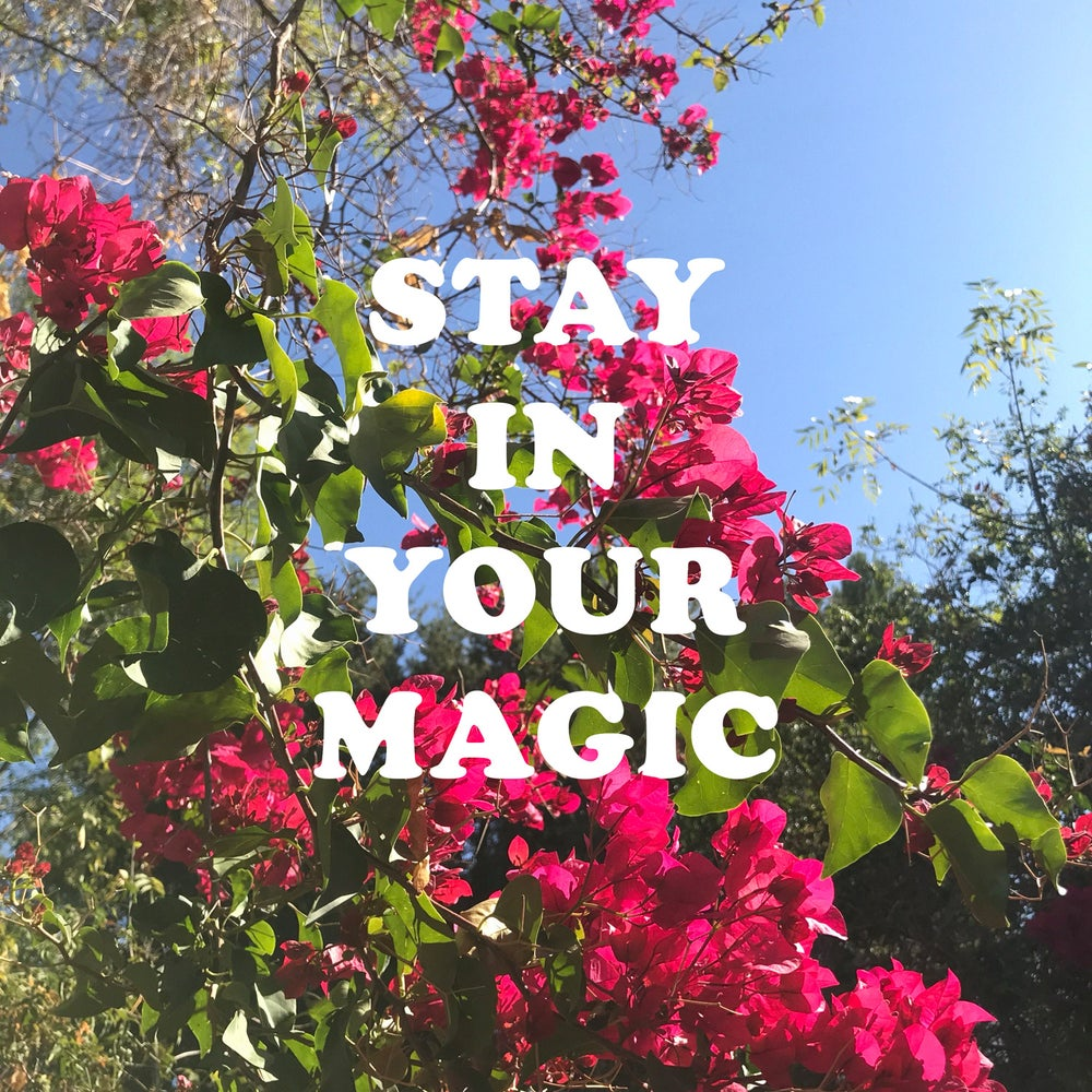 Image of Stay In Your Magic Print