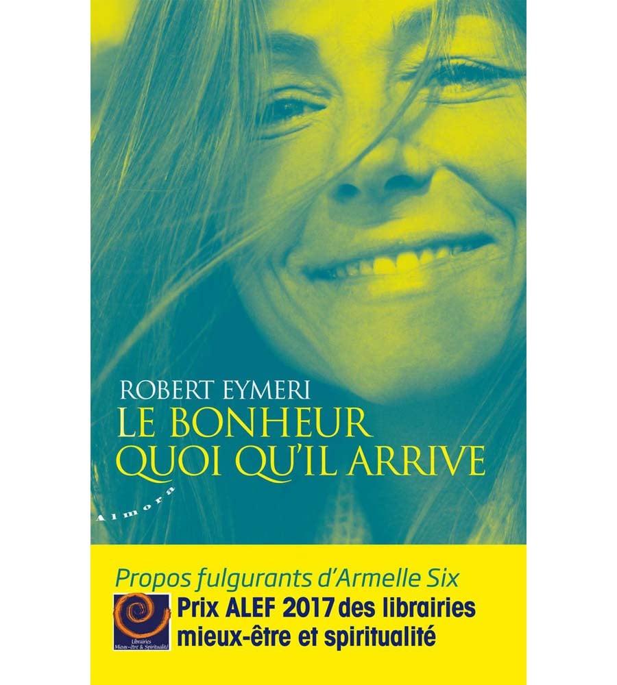 Image of Livre - Robert EYMERI / Armelle Six, Le Bonheur quoi qu'il arrive