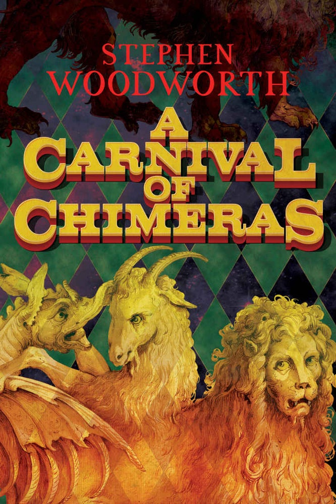 Image of A Carnival of Chimeras by Stephen Woodworth