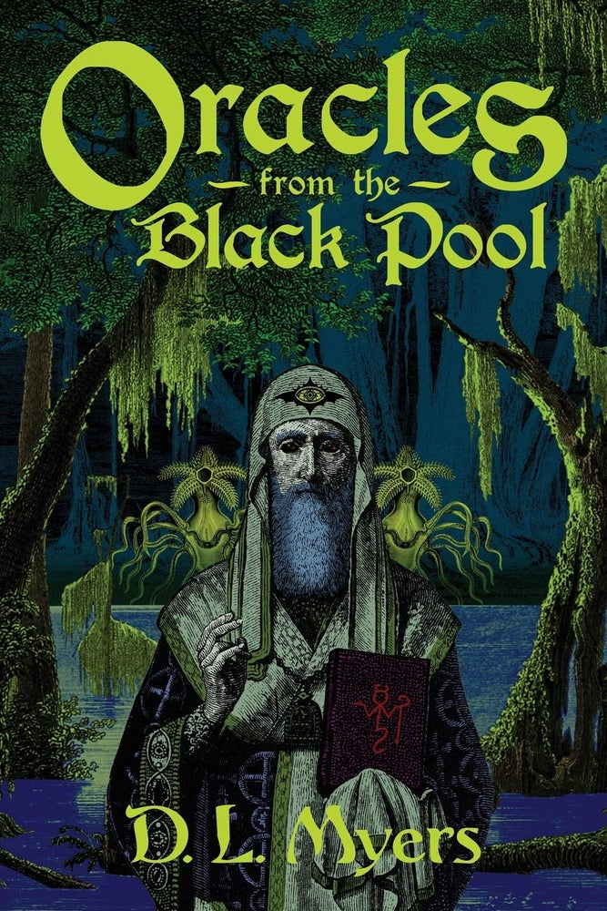 Image of Oracles from the Black Pool by D. L. Myers, Illustrated by Dan Sauer