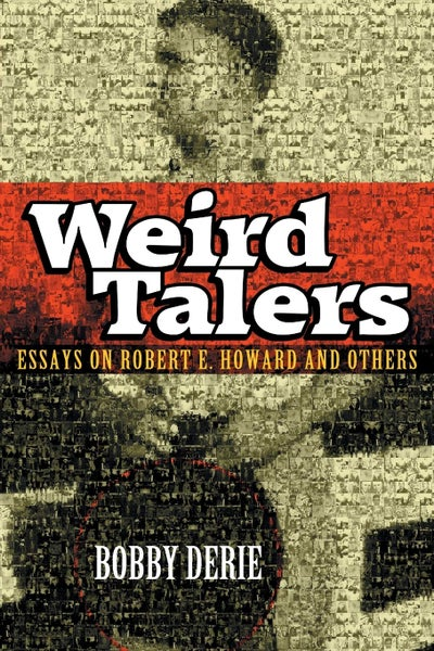 Image of Weird Talers: Essays on Robert E. Howard and Others by Bobby Derie