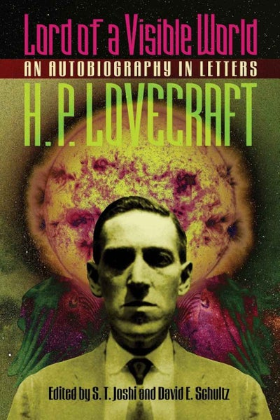 Image of H. P. Lovecraft: Lord of a Visible World: An Autobiography in Letters