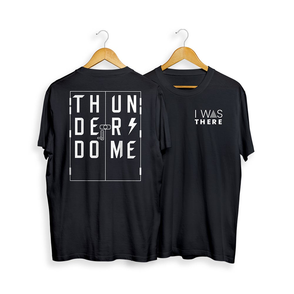 """Image of """"I Was There"""" Thunderdome Commemorative Tee"""