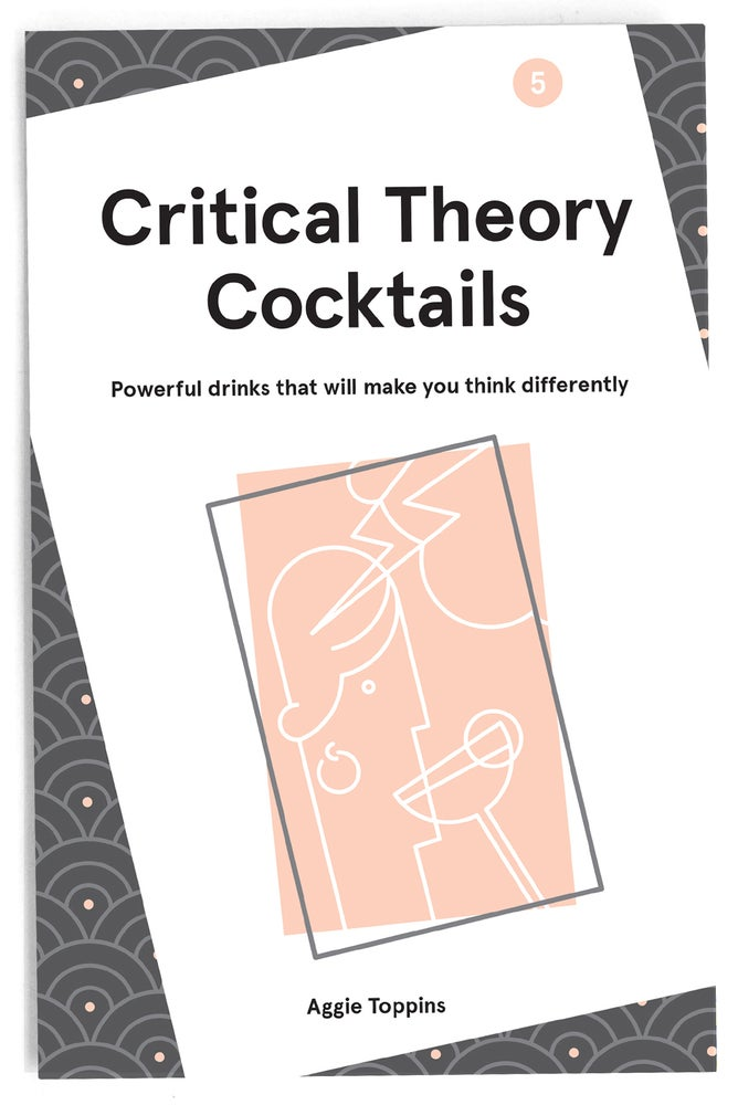 Image of Critical Theory Cocktails, Vol. 5